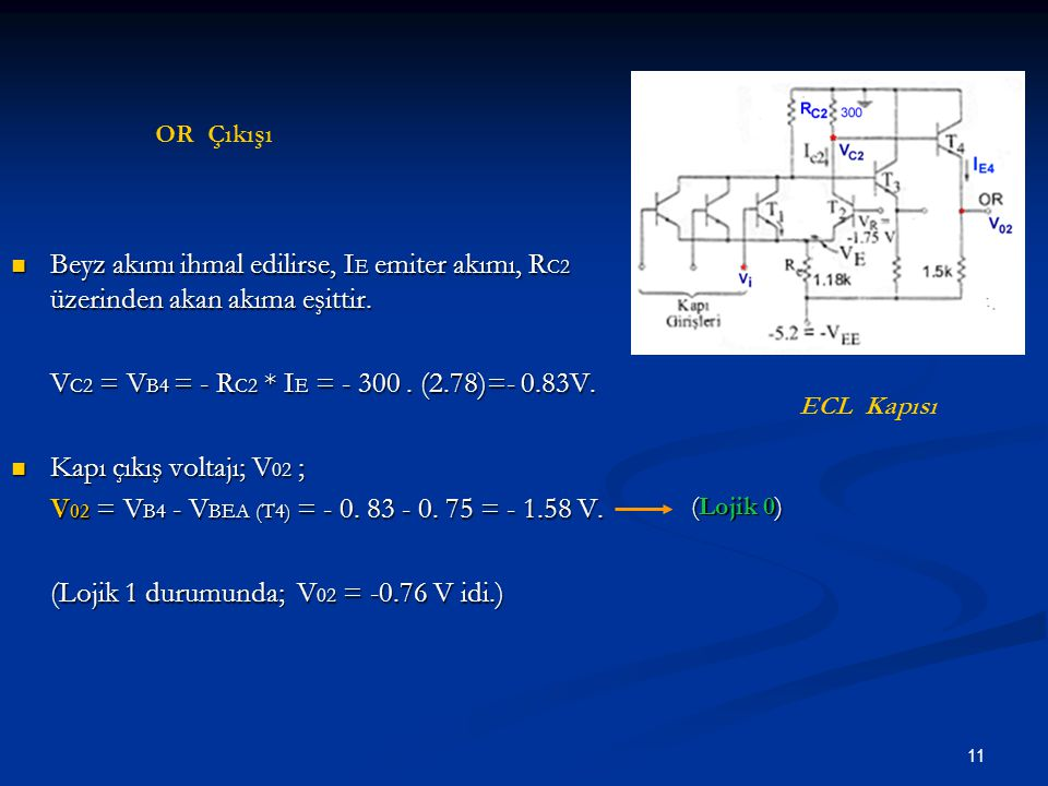 (Lojik 1 durumunda; V02 = -0.76 V idi.)