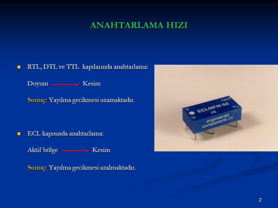 ANAHTARLAMA HIZI RTL, DTL ve TTL kapılarında anahtarlama: Doyum Kesim
