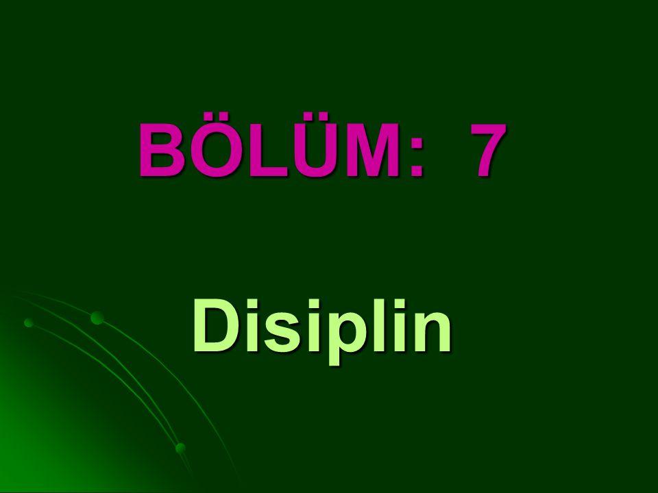 BÖLÜM: 7 Disiplin