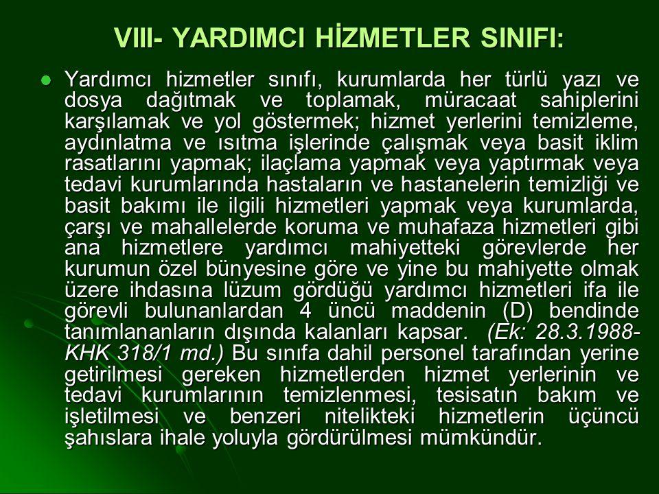 VIII- YARDIMCI HİZMETLER SINIFI: