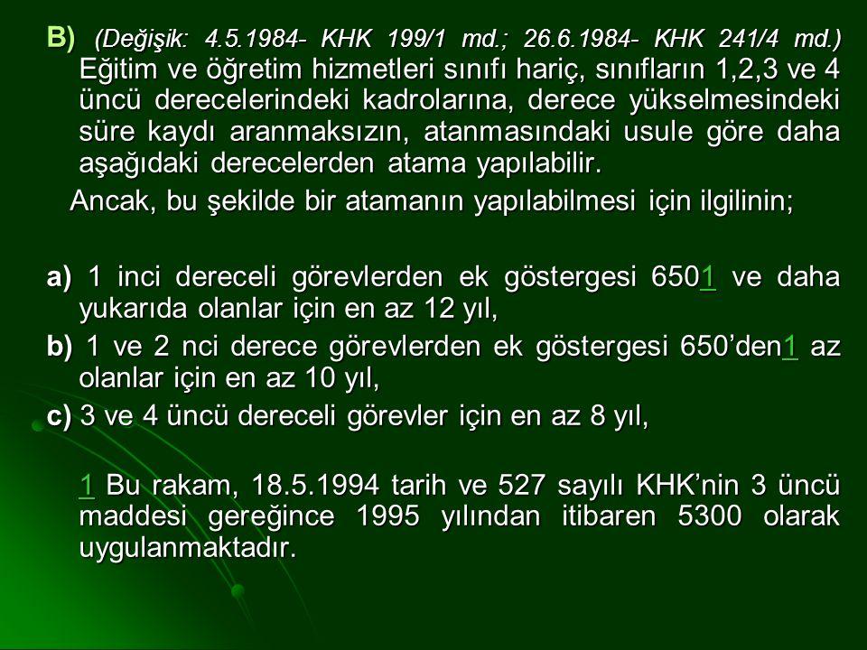 B) (Değişik: 4. 5. 1984- KHK 199/1 md. ; 26. 6. 1984- KHK 241/4 md