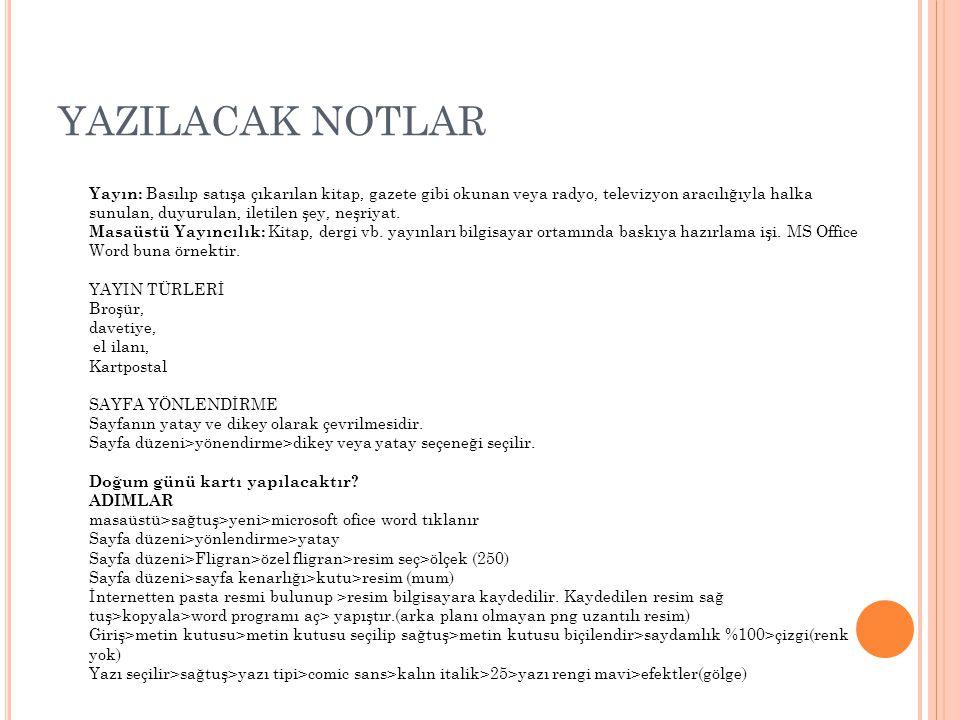 YAZILACAK NOTLAR