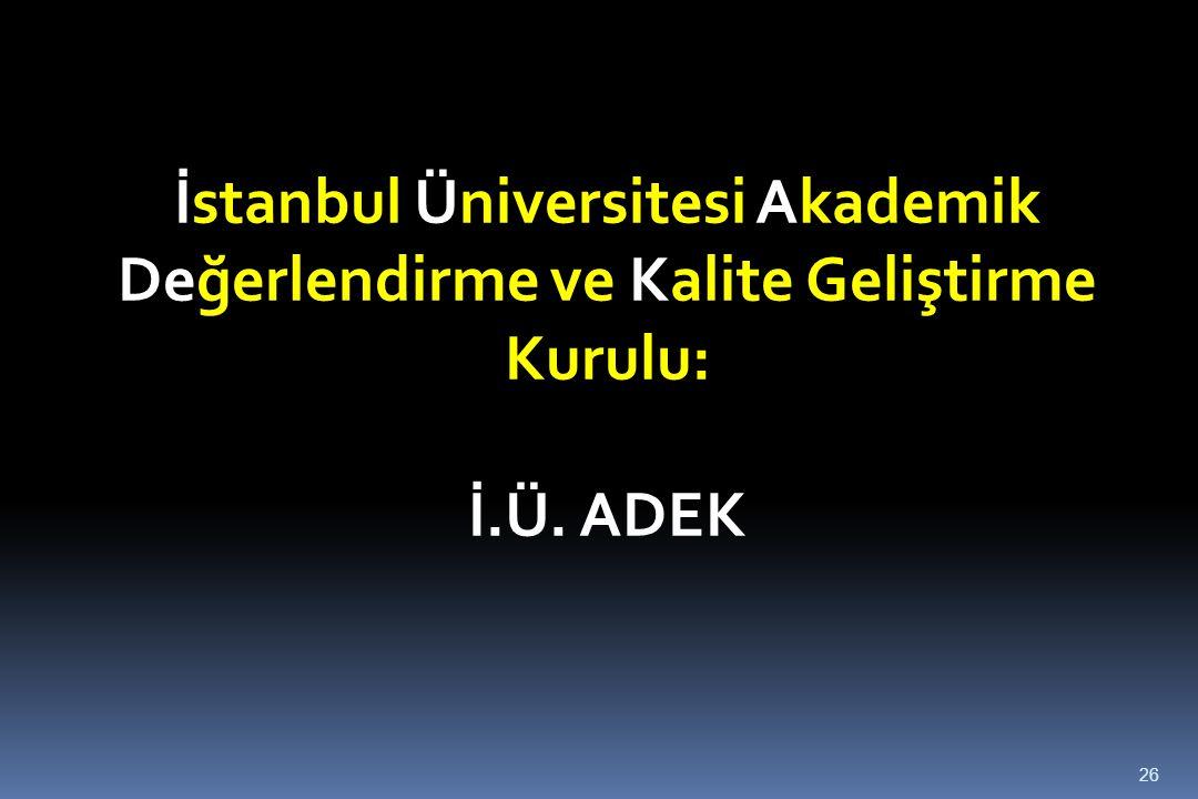 İstanbul Üniversitesi Akademik Değerlendirme ve Kalite Geliştirme Kurulu: