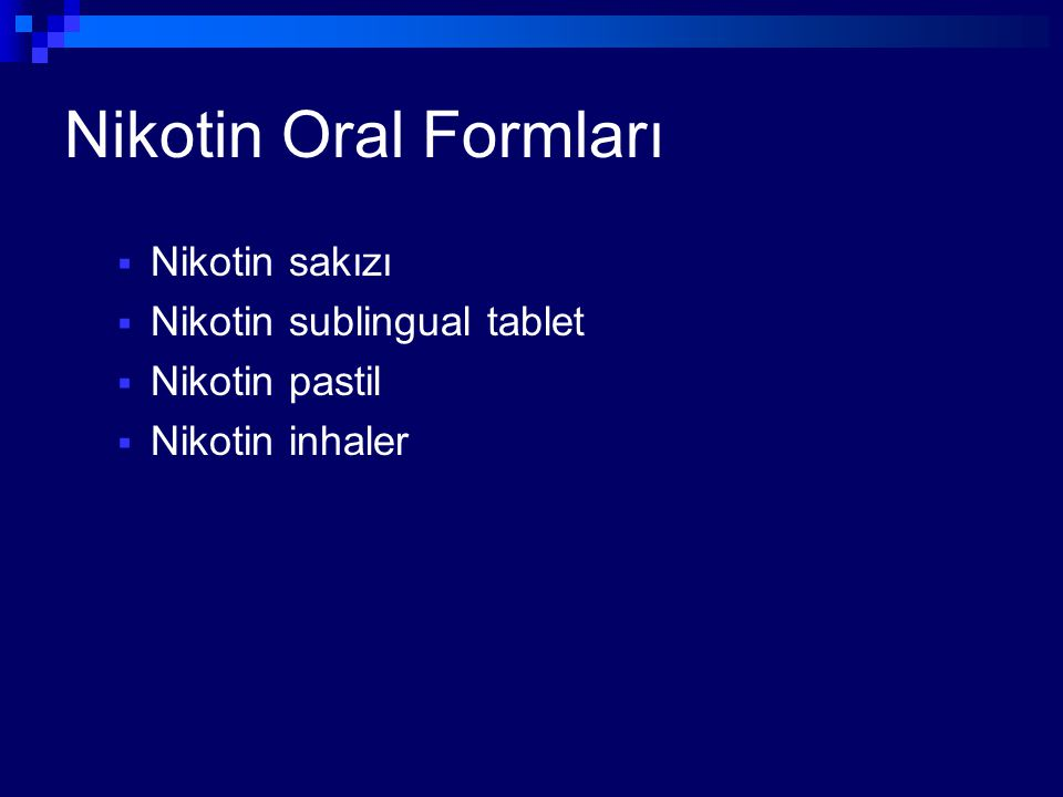Nikotin Oral Formları Nikotin sakızı Nikotin sublingual tablet
