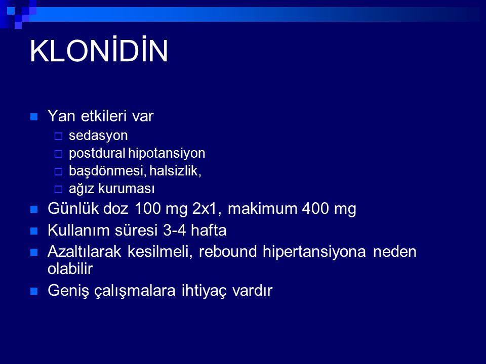 KLONİDİN Yan etkileri var Günlük doz 100 mg 2x1, makimum 400 mg