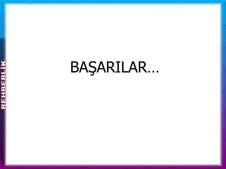 BAŞARILAR…