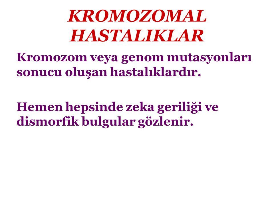 KROMOZOMAL HASTALIKLAR