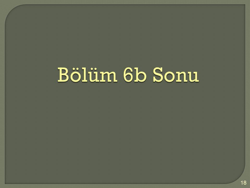 Bölüm 6b Sonu