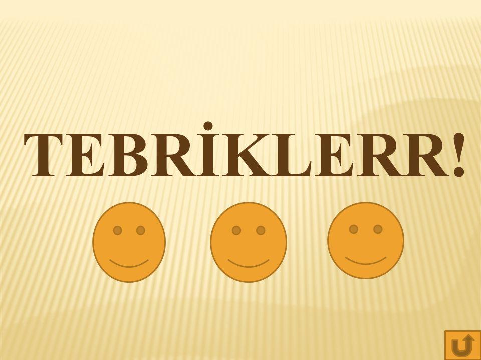 TEBRİKLERR!