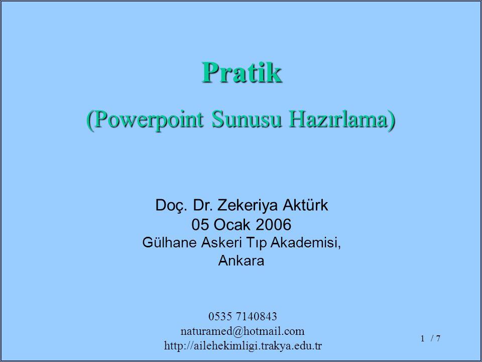 Pratik (Powerpoint Sunusu Hazırlama) Doç. Dr. Zekeriya Aktürk