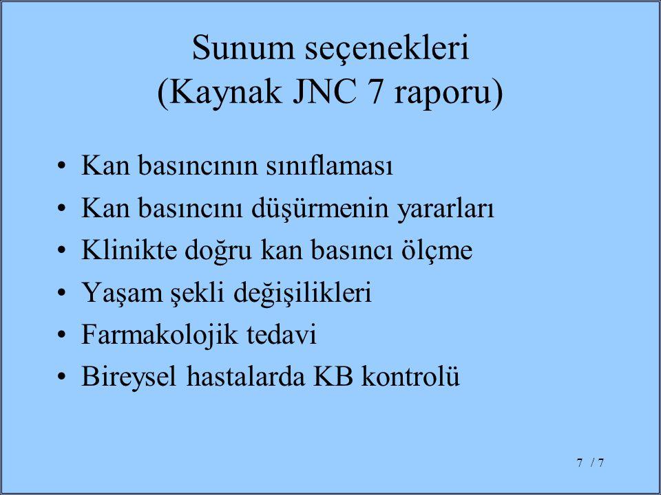 Sunum seçenekleri (Kaynak JNC 7 raporu)