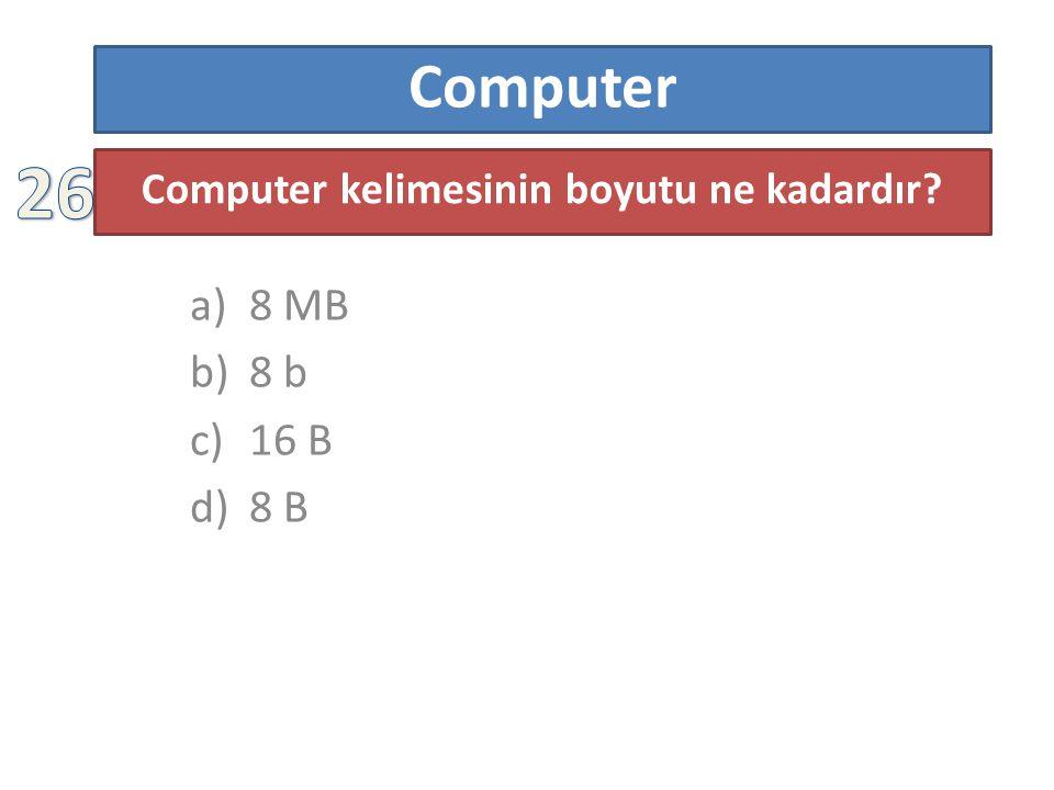 Computer kelimesinin boyutu ne kadardır