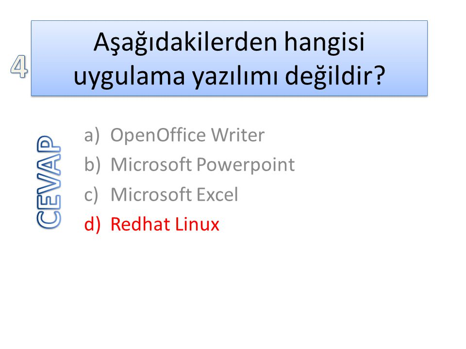 Aşağıdakilerden hangisi uygulama yazılımı değildir