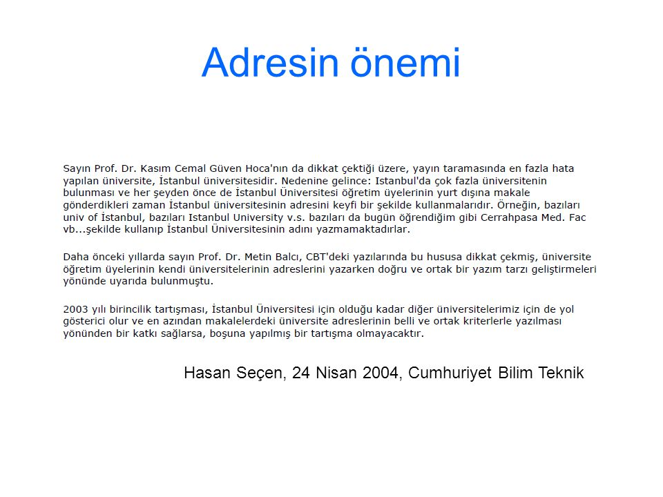 Adresin önemi Hasan Seçen, 24 Nisan 2004, Cumhuriyet Bilim Teknik