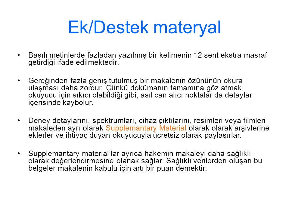 Ek/Destek materyal Basılı metinlerde fazladan yazılmış bir kelimenin 12 sent ekstra masraf getirdiği ifade edilmektedir.