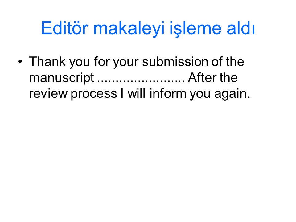 Editör makaleyi işleme aldı
