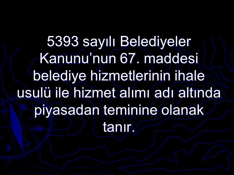 5393 sayılı Belediyeler Kanunu'nun 67