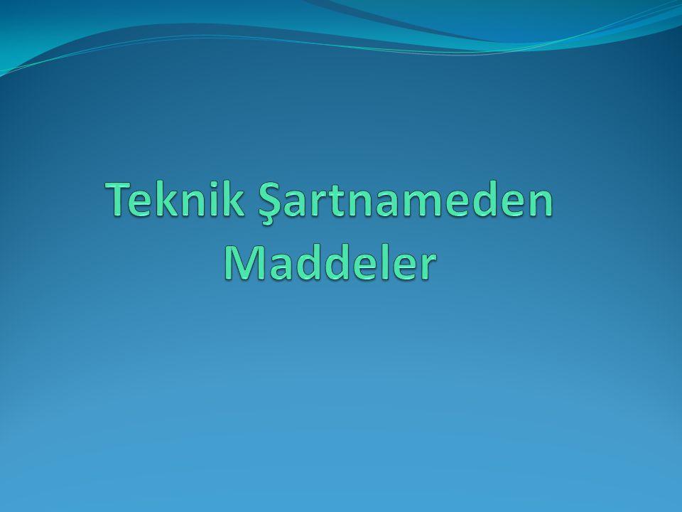 Teknik Şartnameden Maddeler