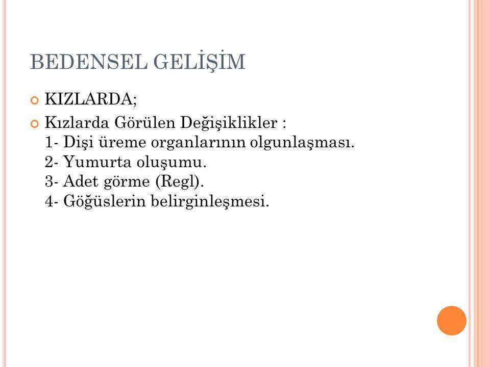 BEDENSEL GELİŞİM KIZLARDA;