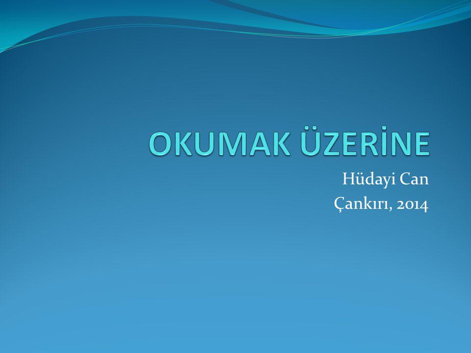 OKUMAK ÜZERİNE Hüdayi Can Çankırı, 2014
