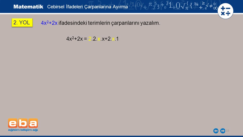 4x2+2x ifadesindeki terimlerin çarpanlarını yazalım.