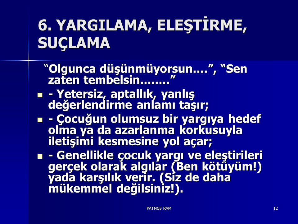 6. YARGILAMA, ELEŞTİRME, SUÇLAMA