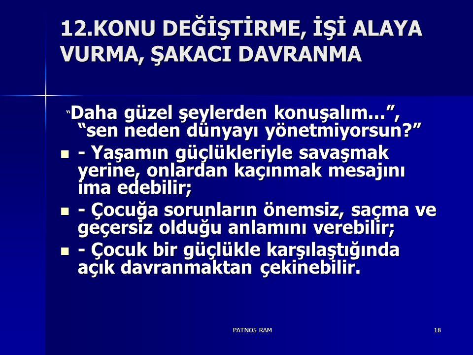 12.KONU DEĞİŞTİRME, İŞİ ALAYA VURMA, ŞAKACI DAVRANMA