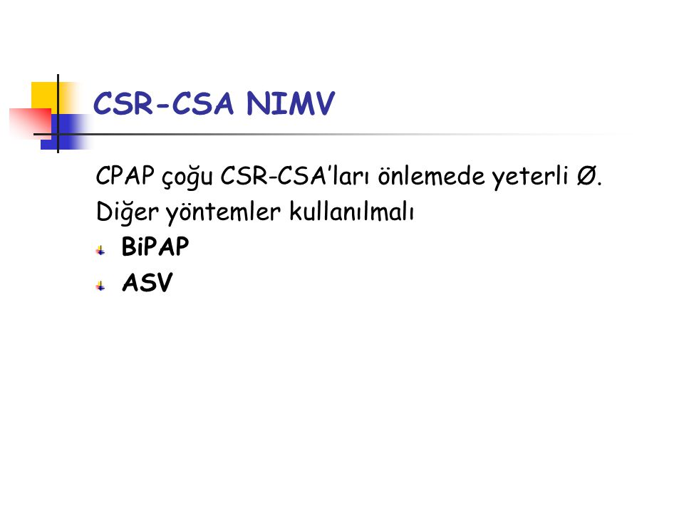 CSR-CSA NIMV CPAP çoğu CSR-CSA'ları önlemede yeterli Ø.