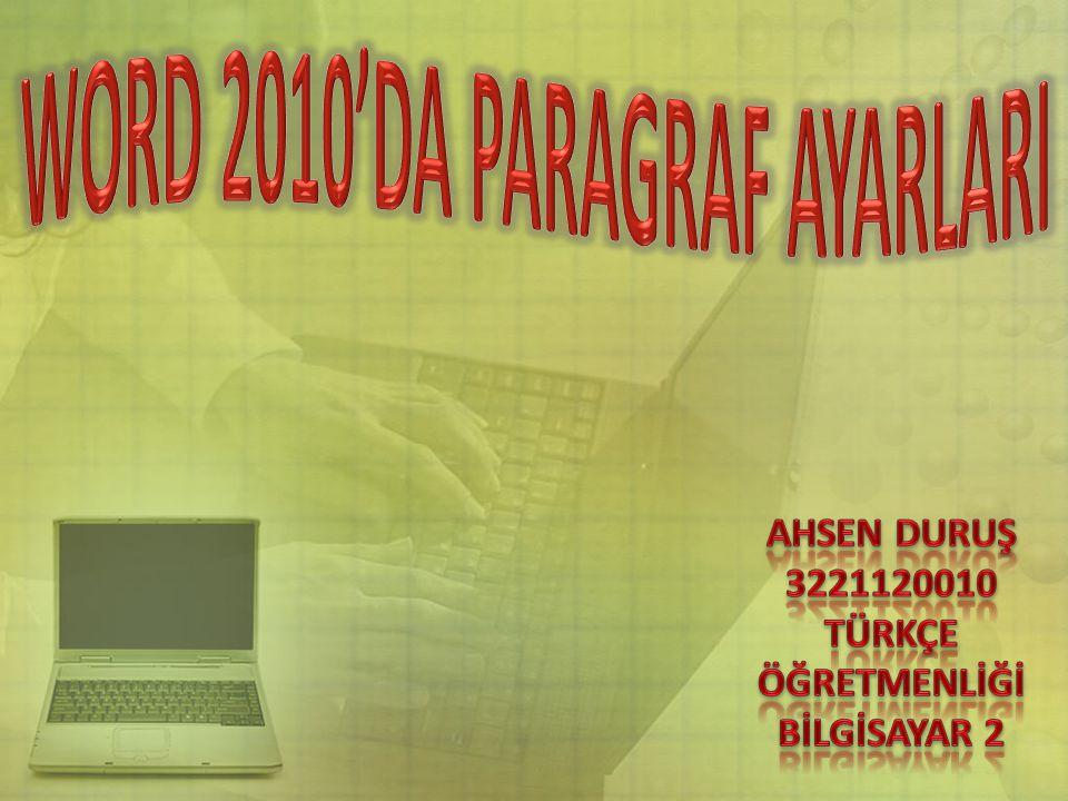 WORD 2010'DA PARAGRAF AYARLARI