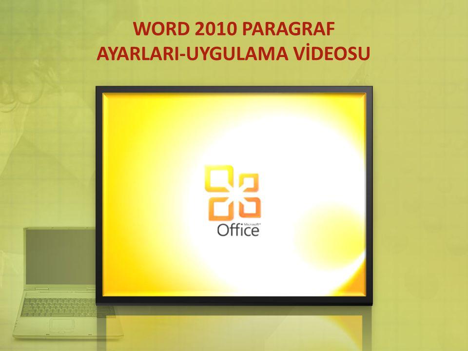 WORD 2010 PARAGRAF AYARLARI-UYGULAMA VİDEOSU