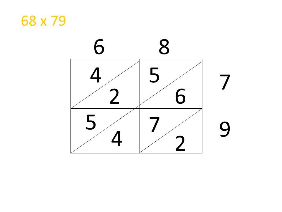 68 x 79 6 8 4 5 7 2 6 5 7 9 4 2