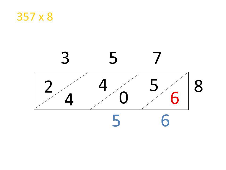 357 x 8 3 5 7 4 5 2 8 6 4 5 6