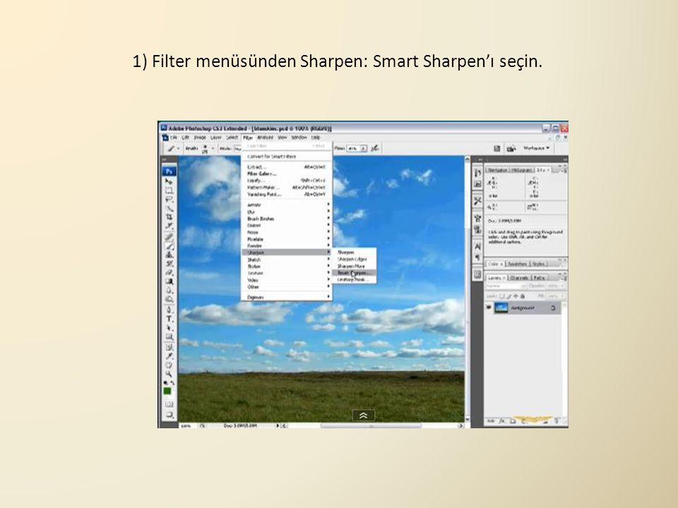 1) Filter menüsünden Sharpen: Smart Sharpen'ı seçin.