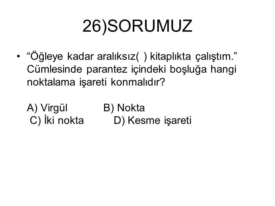26)SORUMUZ