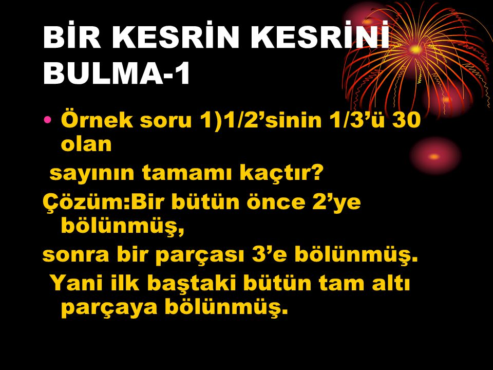 BİR KESRİN KESRİNİ BULMA-1