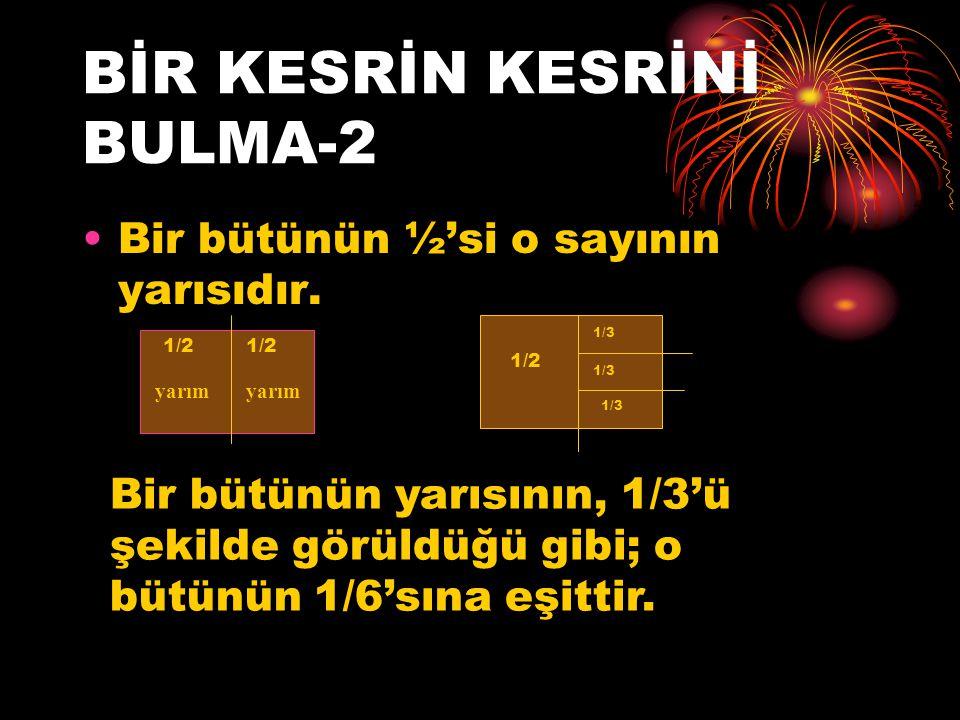 BİR KESRİN KESRİNİ BULMA-2