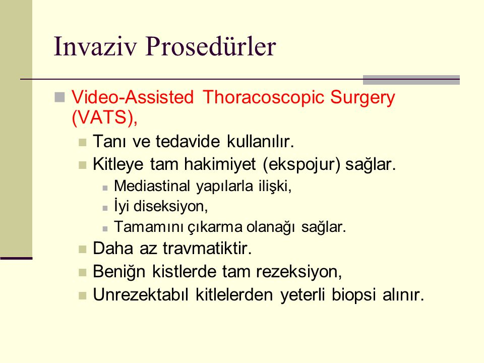 Invaziv Prosedürler Video-Assisted Thoracoscopic Surgery (VATS),