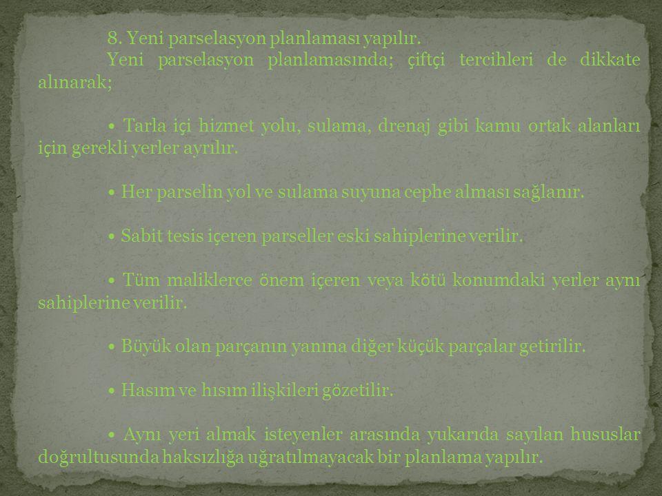 8. Yeni parselasyon planlaması yapılır.