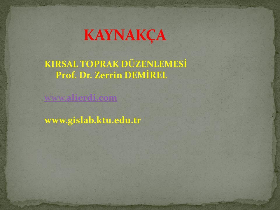 KAYNAKÇA KIRSAL TOPRAK DÜZENLEMESİ Prof. Dr. Zerrin DEMİREL