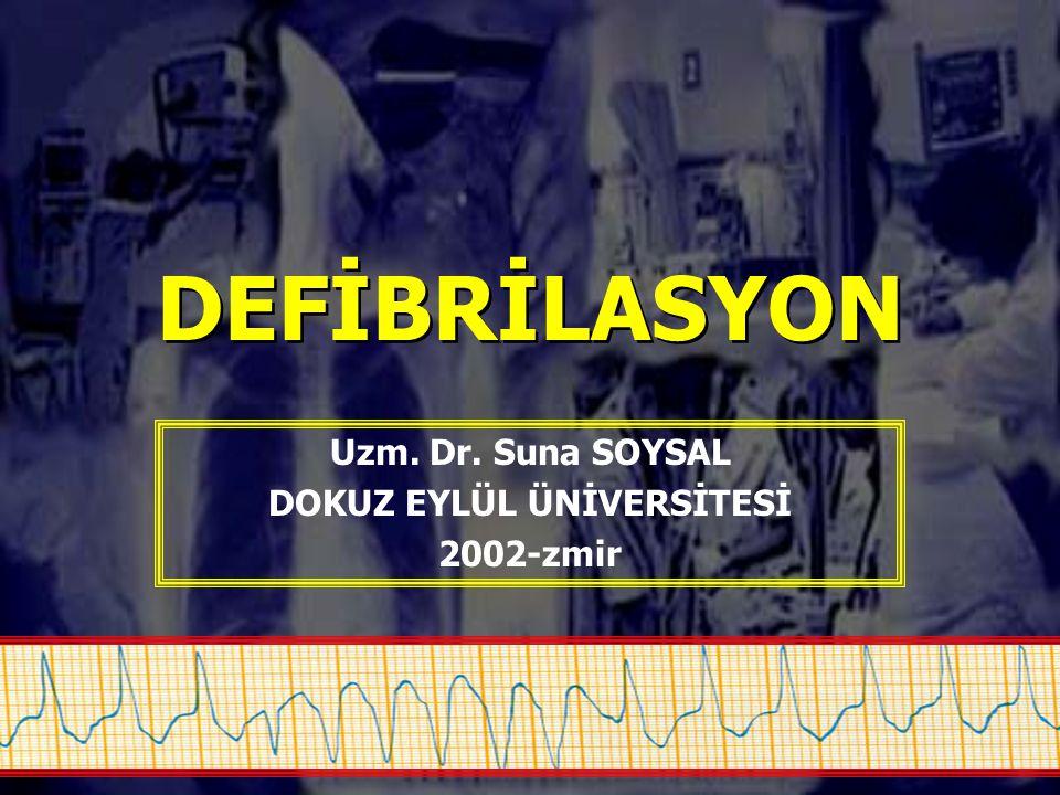 Uzm. Dr. Suna SOYSAL DOKUZ EYLÜL ÜNİVERSİTESİ 2002-zmir