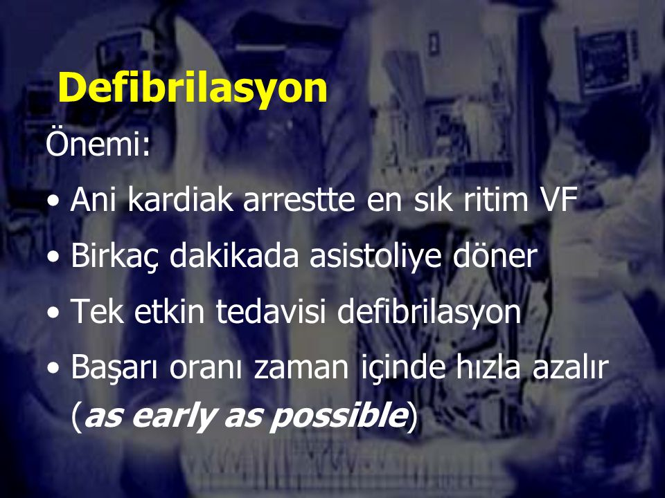 Defibrilasyon Önemi: Ani kardiak arrestte en sık ritim VF