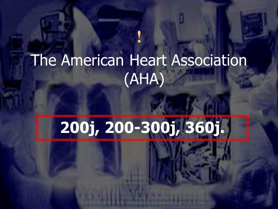 The American Heart Association (AHA)