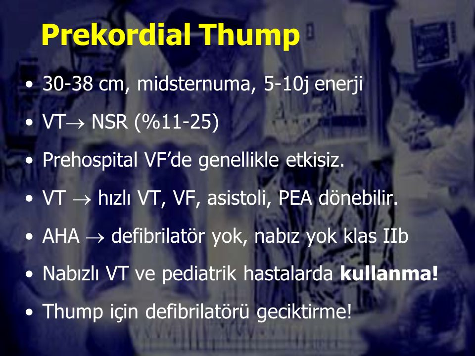 Prekordial Thump 30-38 cm, midsternuma, 5-10j enerji VT NSR (%11-25)