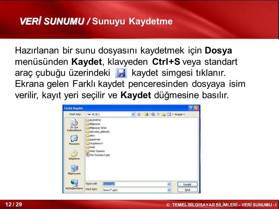 VERİ SUNUMU / Sunuyu Kaydetme