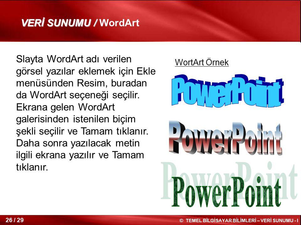 PowerPoint PowerPoint PowerPoint VERİ SUNUMU / WordArt