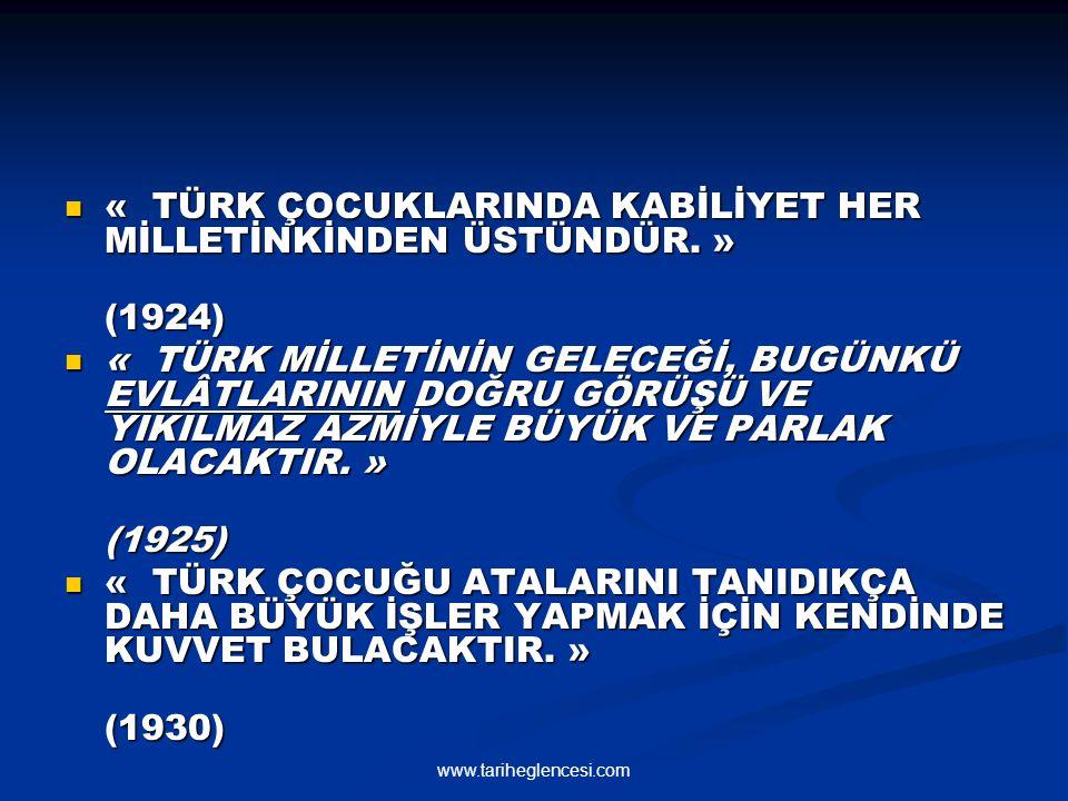 « TÜRK ÇOCUKLARINDA KABİLİYET HER MİLLETİNKİNDEN ÜSTÜNDÜR. » (1924)