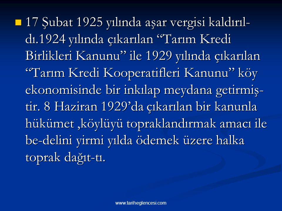 17 Şubat 1925 yılında aşar vergisi kaldırıl-dı
