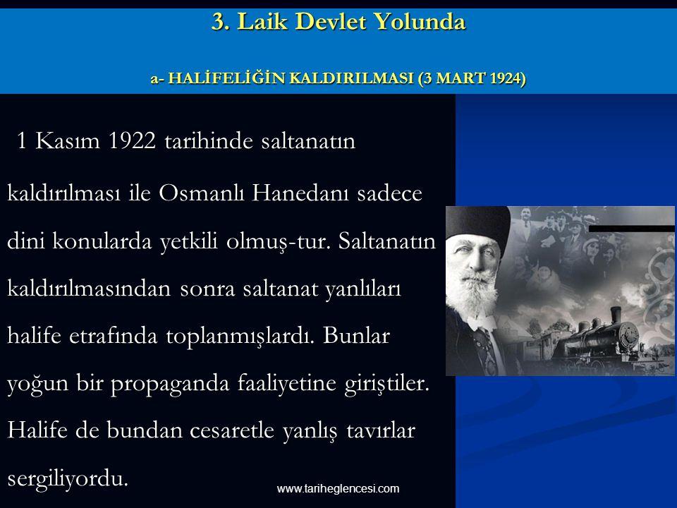 3. Laik Devlet Yolunda a- HALİFELİĞİN KALDIRILMASI (3 MART 1924)