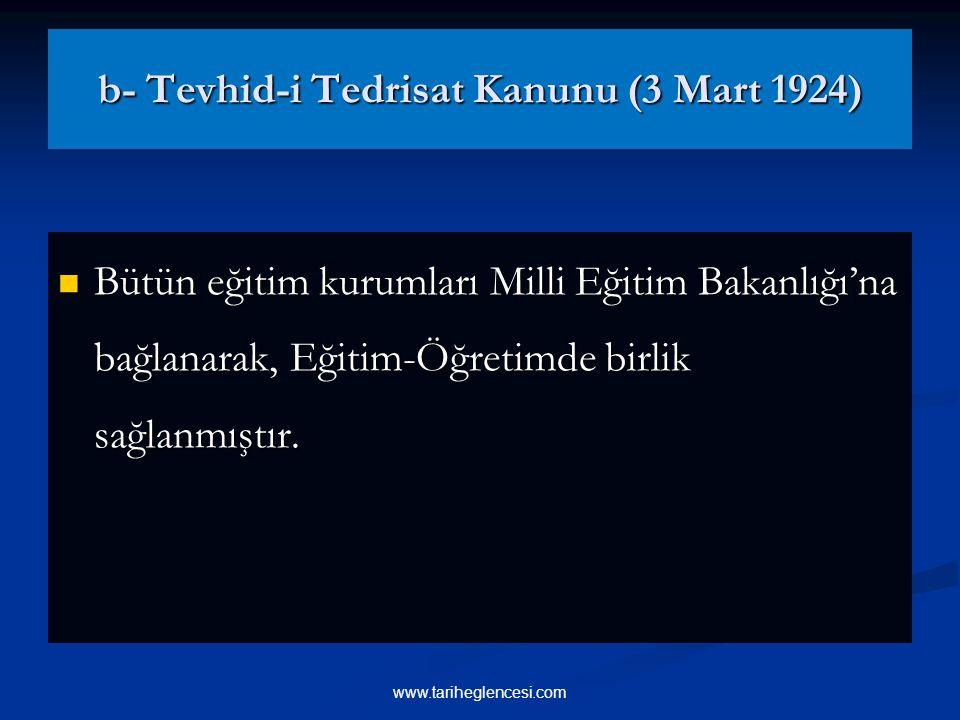 b- Tevhid-i Tedrisat Kanunu (3 Mart 1924)