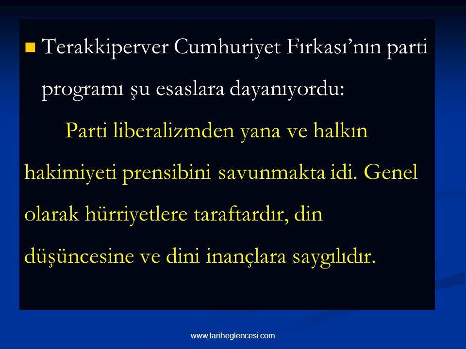 Terakkiperver Cumhuriyet Fırkası'nın parti programı şu esaslara dayanıyordu: